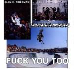 Fuck You Too: Glen E. Friedman