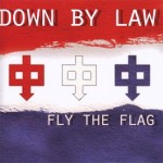 Down By Law: Fly the Flag