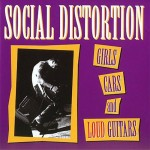 Social Distortion: Girls, Cars and Loud! Guitars