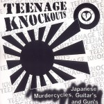 Teenage Knockouts: Japanese Murdercycles, Guitars an Guns