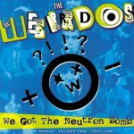 The Weirdos Weird World Volume 2: We Got the Neutron Bomb