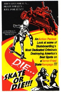 Conspiracy Skateboards: Die... Skate or Die