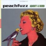 Peachfuzz: About a Bird