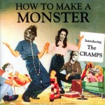 The Cramps: How to make a Monster