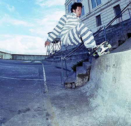 use a skateboard- go to prison