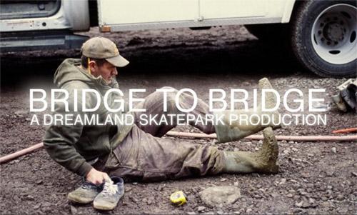 Bridge to Bridge - Dreamland